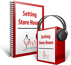 Setting Store Hours Allows You to WORK LESS and MAKE MORE Money